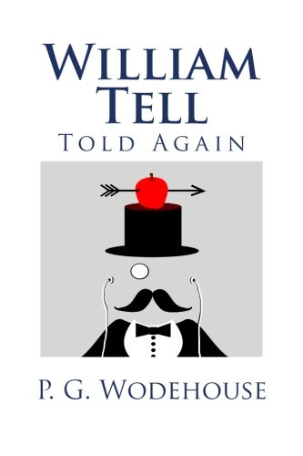 9781492907558: William Tell Told Again