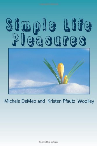 9781492908197: Simple Life Pleasures: Beyond Now and to the Future