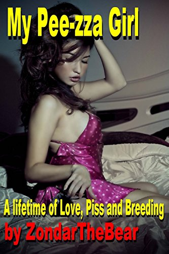 9781492908852: My Pee-zza Girl: A Lifetime of Hot Golden Love (A Golden Shower Chronicle) (Volume 1)