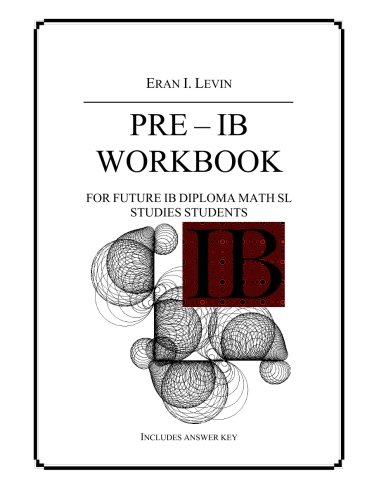 9781492909842: PRE - IB Workbook for future IB Diploma Math SL Studies Students