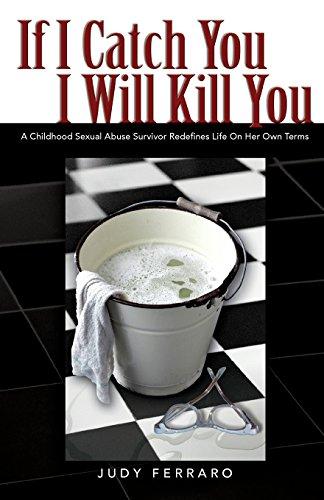 If I Catch You I Will Kill: Ferraro, Judy