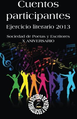 9781492909972: Cuentos participantes: Ejercicio literario 2013 (Spanish Edition)