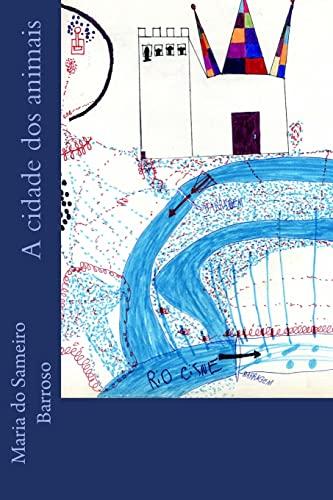 A Cidade DOS Animais: Livro Para Criancas: Maria Do Sameiro