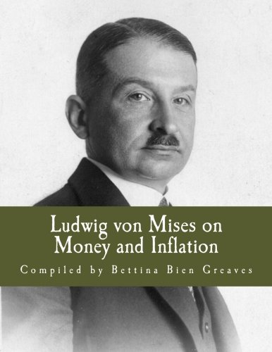 9781492910459: Ludwig Von Mises on Money and Inflation: A Synthesis of Several Lectures