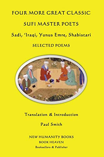 Four More Great Classic Sufi Master Poets: Paul Smith