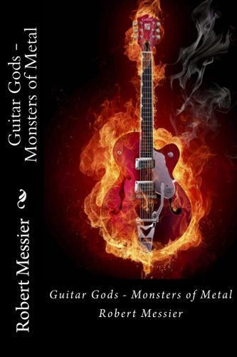 9781492912934: Guitar Gods: Monsters of Metal (Volume 1)