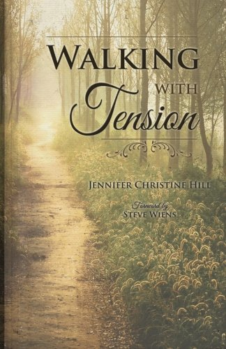 Walking With Tension: Hill, Jennifer Christine