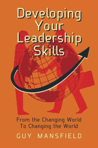 9781492914501: Developing Your Leadership Skills: From the Changing World To Changing the World