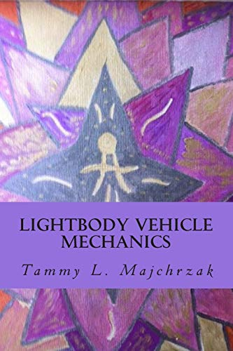 9781492914648: Lightbody Vehicle Mechanics: At one with the Crystallined Lightbody Formation