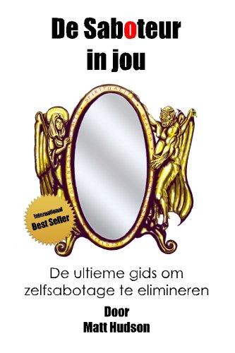 9781492915058: De Saboteur in Jou: De ultieme gids om zelfsabotage te elimineren (Dutch Edition)