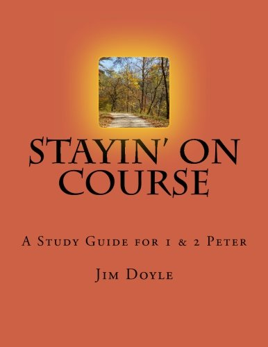 9781492917960: Stayin' On Course: A Study Guide for 1 & 2 Peter (Grow Small Groups)