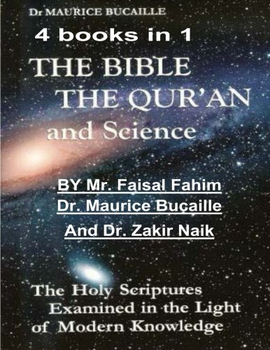 9781492919438: The Bible, the Qu'ran and Science: The Holy Scriptures Examined in the Light of Modern Knowledge: 4 books in 1