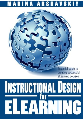 9781492920878: Instructional Design for ELearning: Essential guide to creating successful eLearning courses