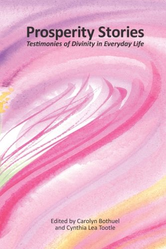 Prosperity Stories: Testimonies of Divinity in Everyday Life: Carolyn Bothuel