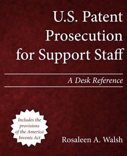 9781492921622: U.S. Patent Prosecution for Support Staff: A Desk Reference