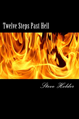 9781492922766: Twelve Steps Past Hell: For Those Who Don't Fit Into Heaven Or Hell