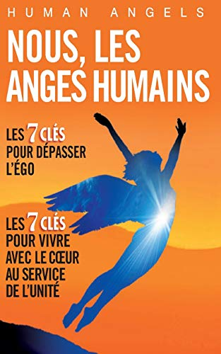 9781492922827: Nous, les Anges Humains (French Edition)