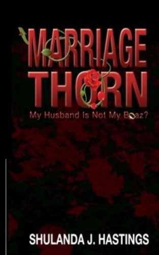 9781492923442: Marriage Thorn: My Husband Is Not My Boaz? (The Beauty of My Thorns) (Volume 1)