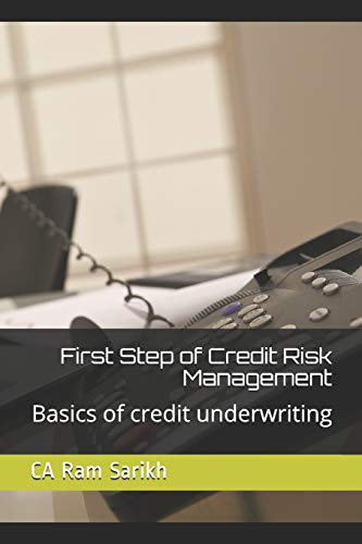 9781492923770: First Step of Credit Risk Management: Basics of credit underwriting