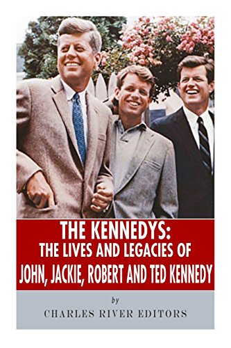 9781492924449: The Kennedys: The Lives and Legacies of John, Jackie, Robert, and Ted Kennedy