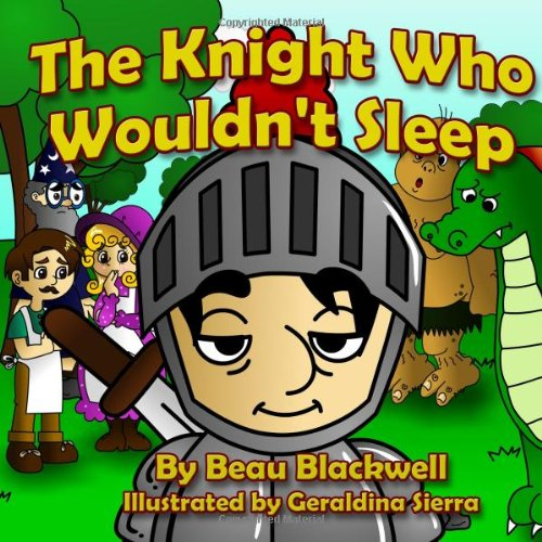 9781492924609: The Knight Who Wouldn't Sleep