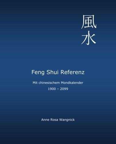 9781492925194: Feng Shui Referenz: Mit chinesischem Mondkalender 1900 - 2099