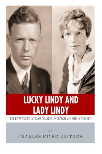 Lucky Lindy and Lady Lindy: The Lives: Charles River Editors