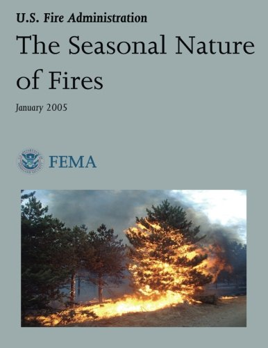 9781492926481: The Seasonal Nature of Fires (U.S. Fire Administration)