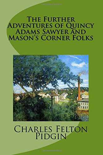 9781492926634: The Further Adventures of Quincy Adams Sawyer and Mason's Corner Folks