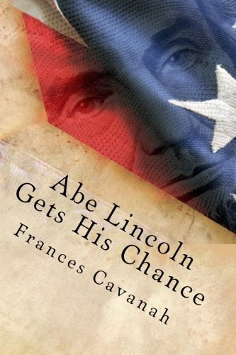 9781492926887: Abe Lincoln Gets His Chance