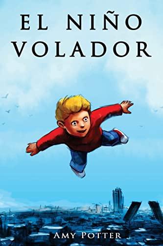 El Niño Volador (Spanish Edition): Amy Potter