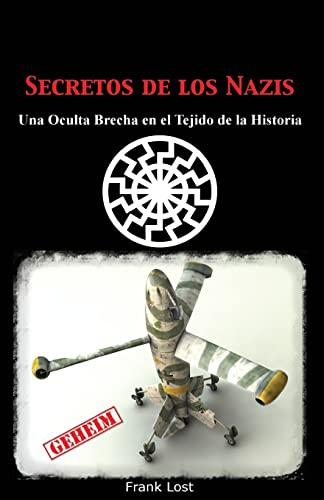 9781492931638: Secretos de los Nazis: Una Oculta Brecha en el Tejido de la Historia (Spanish Edition)