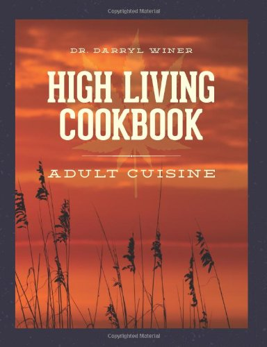 9781492931959: High Living Cookbook: Adult Cuisine