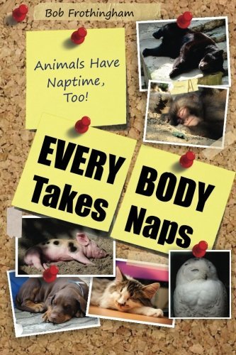 9781492932208: Everybody Takes Naps: Animals Have Naps, Too!