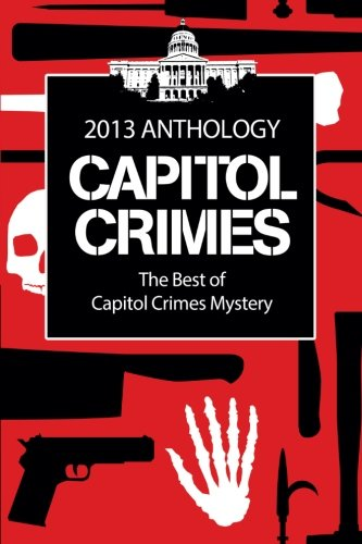 The Best of Capitol Crimes Mystery: A Capitol Crimes Anthology: Asay, Kathleen