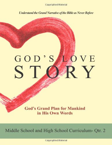 9781492932963: God's Love Story Quarter Two Middle School and High School Curriculum (God's Love Story Middle School and High School Curriculum)