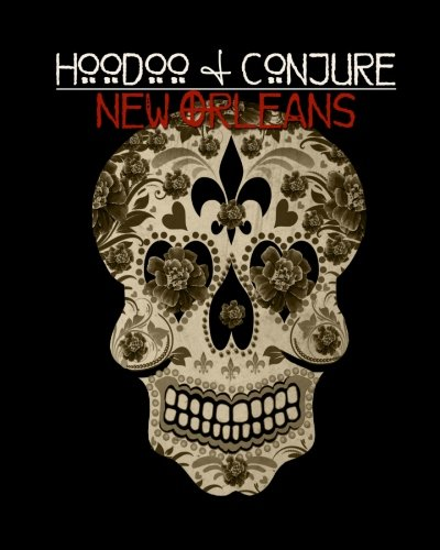 9781492933380: Hoodoo and Conjure: New Orleans (Volume 1)