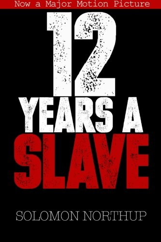 9781492933588: 12 Years a Slave: Memoir of a Free Man Kidnapped into Slavery in 1851
