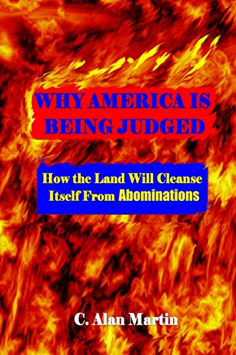 9781492934493: Why America is being Judged: How the Land will Cleanse itself