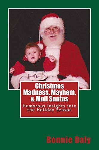 9781492934752: Christmas Madness, Mayhem, and Mall Santas: Humorous Insights into the Holiday Season