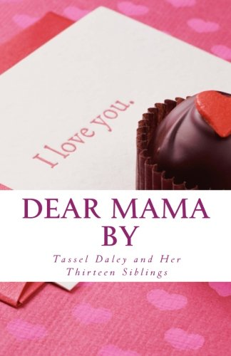9781492936039: Dear Mama: Letters to a Loving Mother From Her Fourteen Caring Children