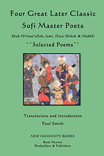 Four Great Later Classic Sufi Master Poets: Paul Smith