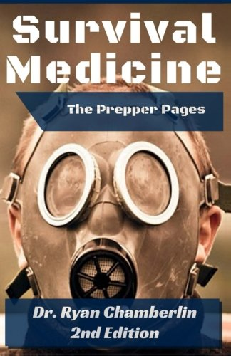 9781492939375: The Prepper Pages: A Surgeon's Guide to Scavenging Items for a Medical Kit, and Putting Them to Use While Bugging Out (Volume 1)