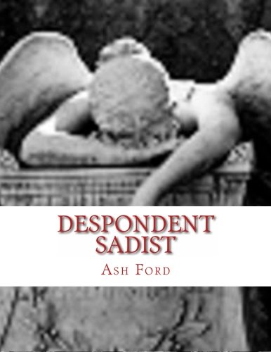 9781492939832: Despondent Sadist: A Collection of Poetry inspired by BDSM
