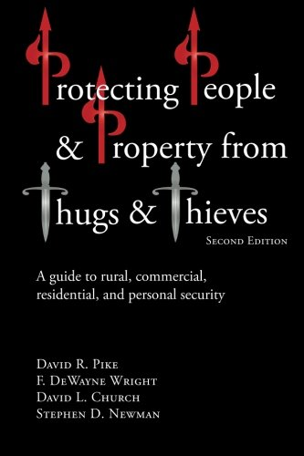 9781492941101: Protecting People and Property from Thugs and Thieves: A guide to rural, commercial, residential, and personal security