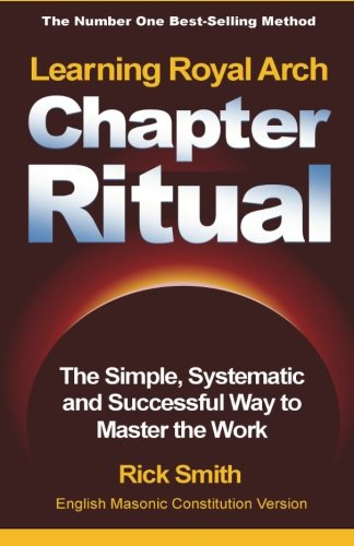 9781492941187: Learning Royal Arch Chapter Ritual: The Simple, Systematic and Successful Way to Master the Work