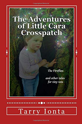 9781492941378: The Adventures of Little Cara Crosspatch: The Fireflies