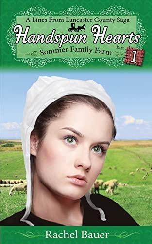 Handspun Hearts: Sommer Family Farm (A Lines from Lancaster County Saga): Rachel Bauer