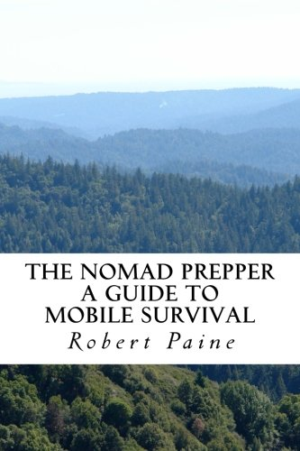 9781492942047: The Nomad Prepper: A Guide to Mobile Survival