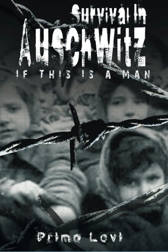 Survival In Auschwitz: Levi, Primo